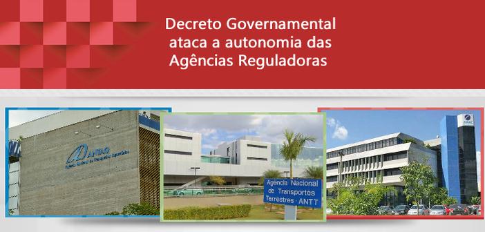 Decreto Governamental ataca a autonomia das Agências Re