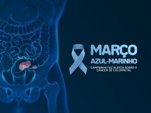 Março Azul-Marinho – Campanha faz alerta sobre o câncer colorretal