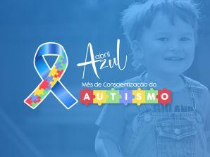 ABRIL AZUL : Mês da conscientização do Autismo